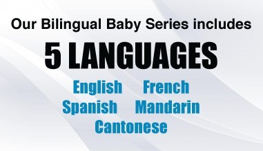 Bilingual Baby Series: English, French, Spanish, Mandarin, Cantonese